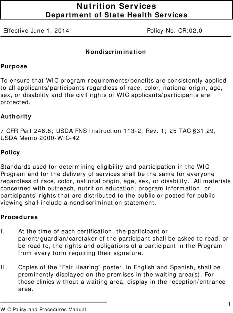 disability and the civil rights of WIC applicants/participants are protected. Authority 7 CFR Part 246.8; USDA FNS Instruction 113-2, Rev. 1; 25 TAC 31.