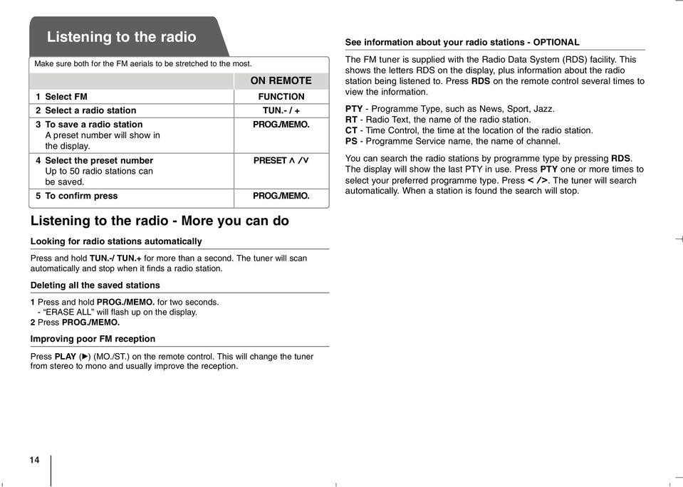 See information about your radio stations - OPTIONAL The FM tuner is supplied with the Radio Data System (RDS) facility.
