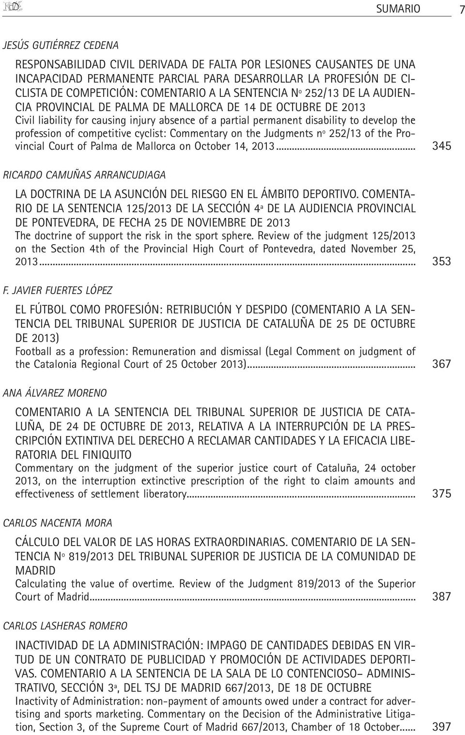 profession of competitive cyclist: Commentary on the Judgments nº 252/13 of the Provincial Court of Palma de Mallorca on October 14, 2013.