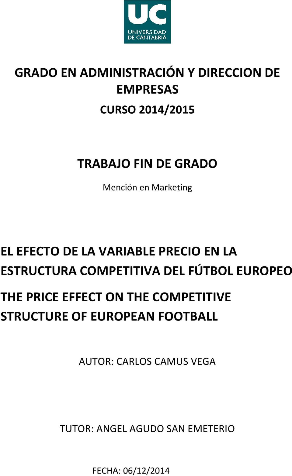 COMPETITIVA DEL FÚTBOL EUROPEO THE PRICE EFFECT ON THE COMPETITIVE STRUCTURE OF