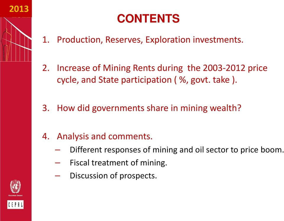 govt. take ). 3. How did governments share in mining wealth? 4. Analysis and comments.