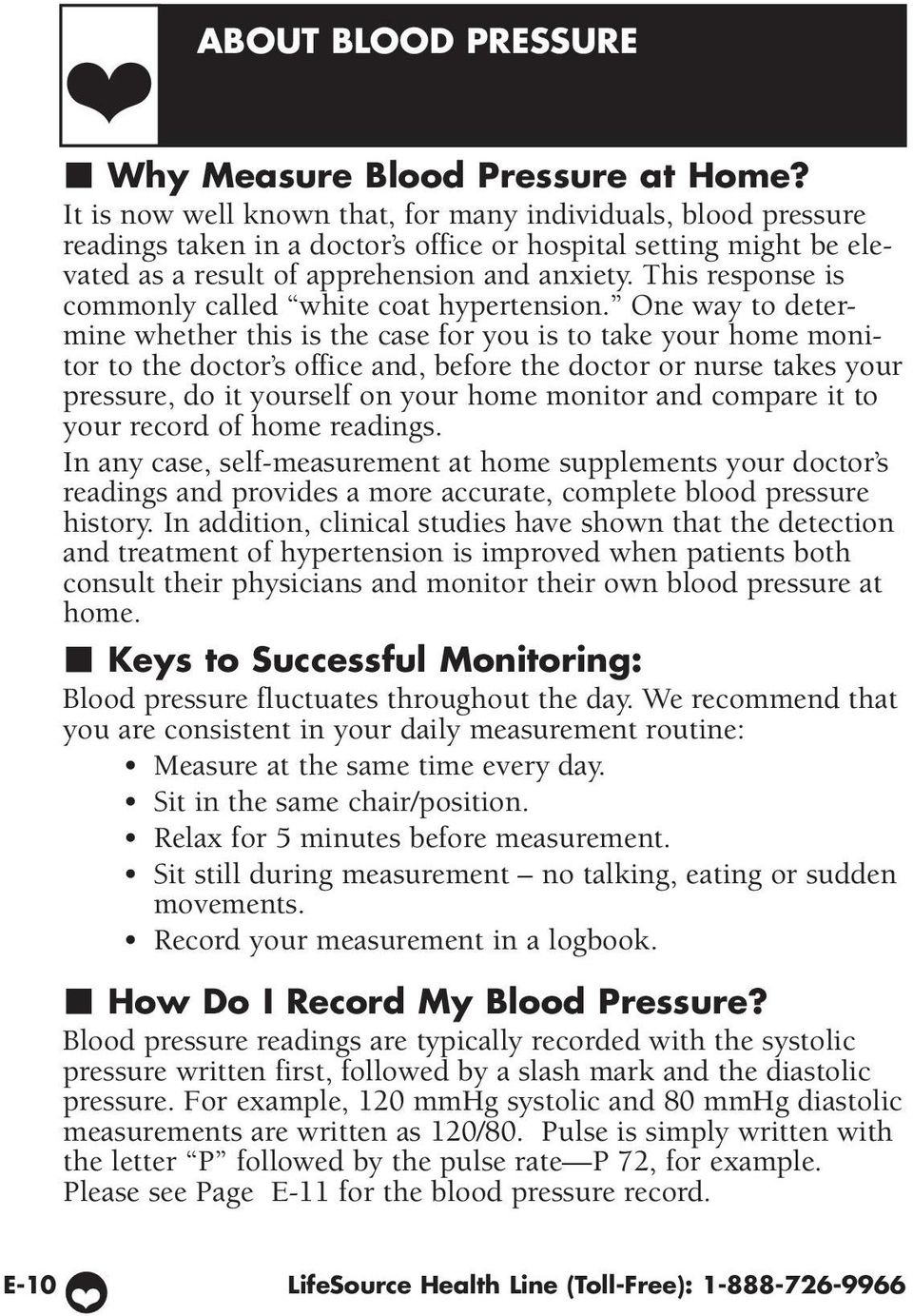 This response is commonly called white coat hypertension.