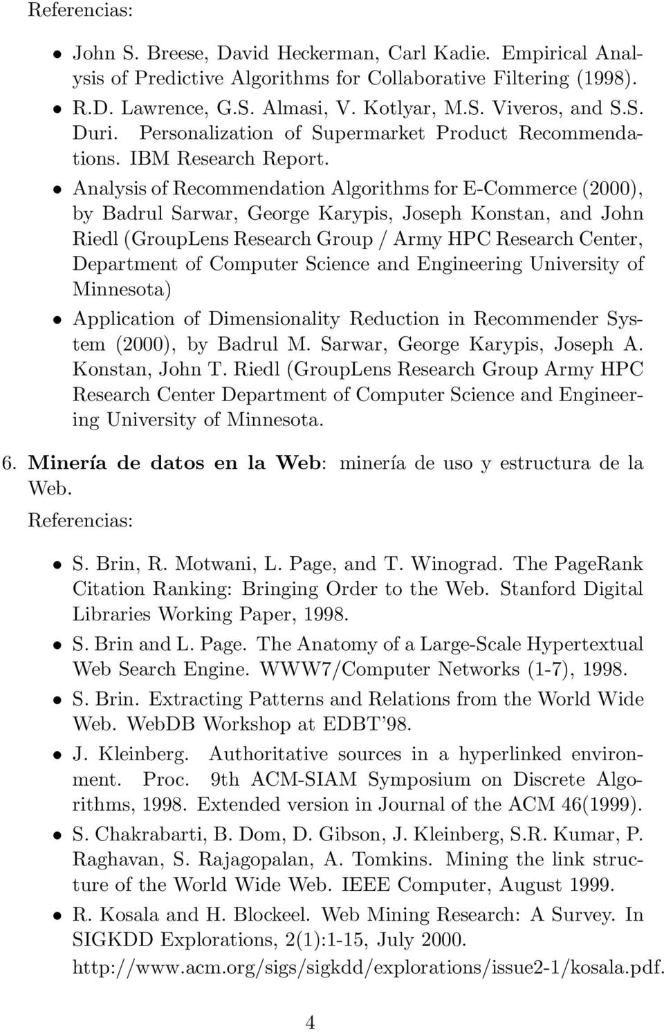 Analysis of Recommendation Algorithms for E-Commerce (2000), by Badrul Sarwar, George Karypis, Joseph Konstan, and John Riedl (GroupLens Research Group / Army HPC Research Center, Department of
