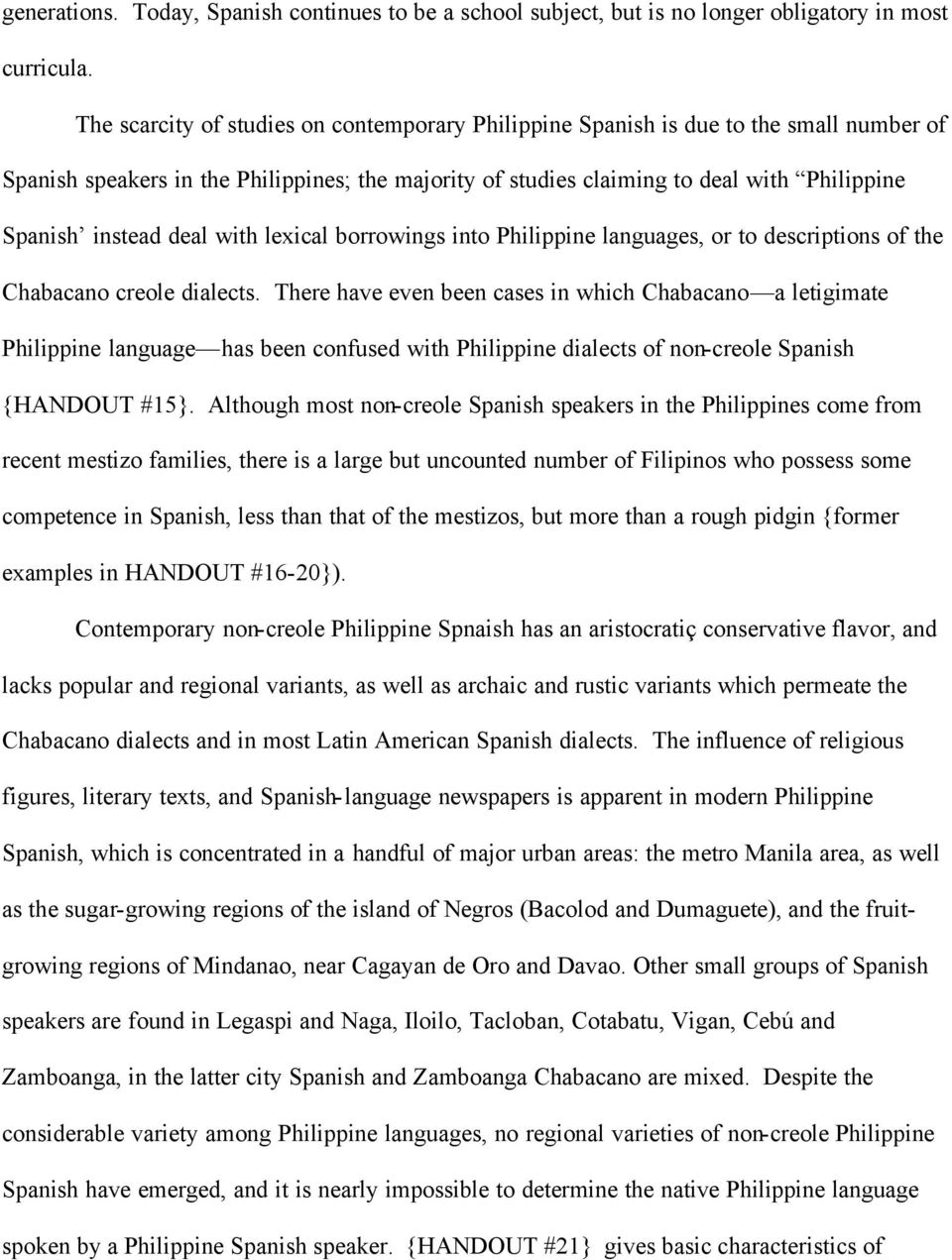 deal with lexical borrowings into Philippine languages, or to descriptions of the Chabacano creole dialects.