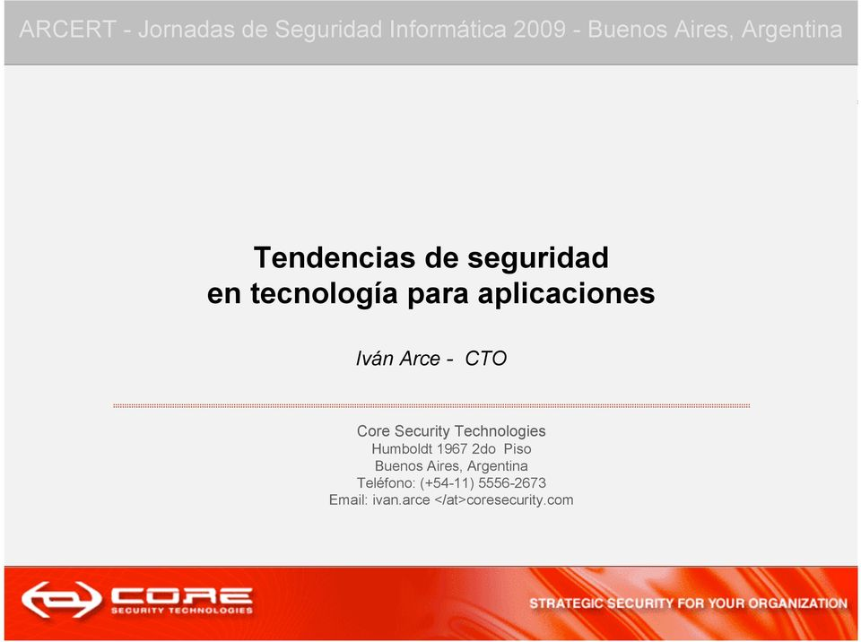 Arce - CTO Core Security Technologies Humboldt 1967 2do Piso Buenos