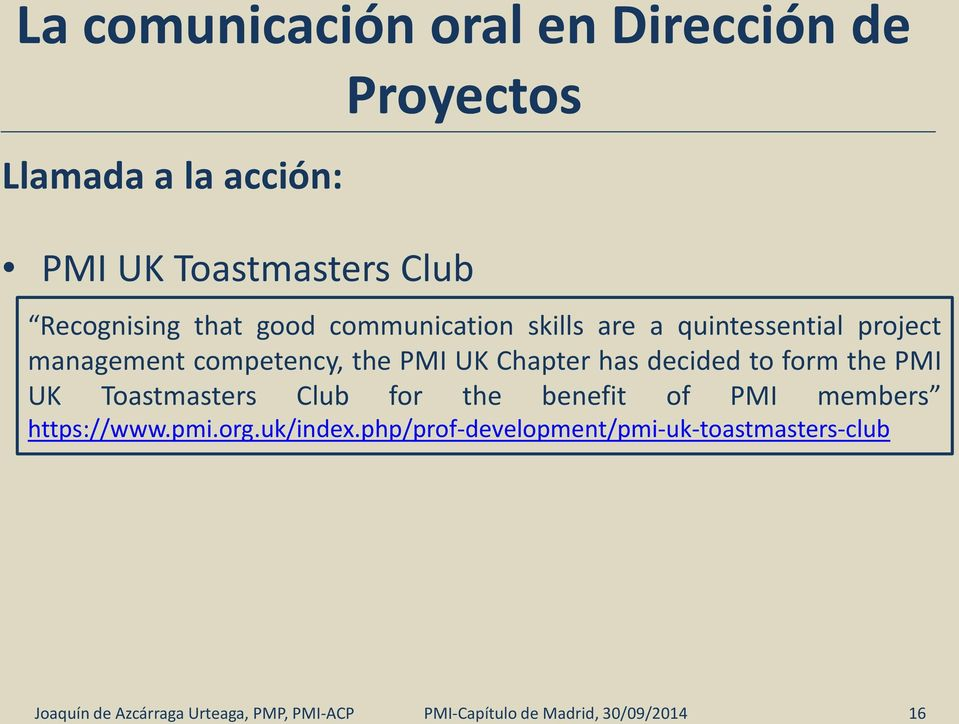 PMI UK Chapter has decided to form the PMI UK Toastmasters Club for the benefit