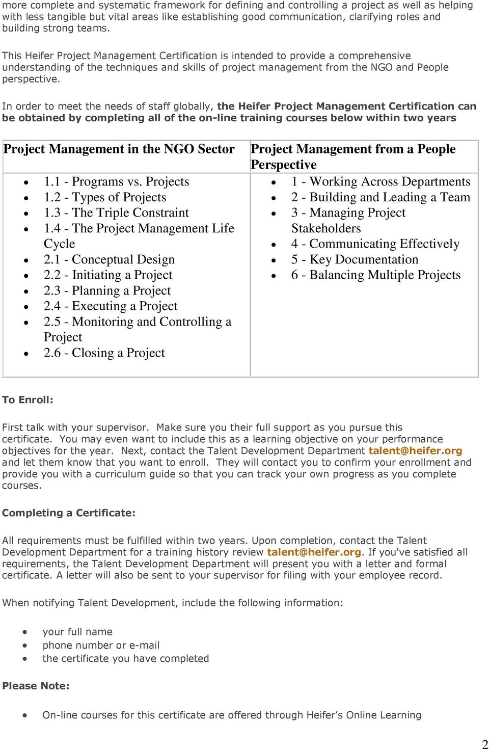 In order to meet the needs of staff globally, the Heifer Project Management Certification can be obtained by completing all of the on-line training courses below within two years Project Management