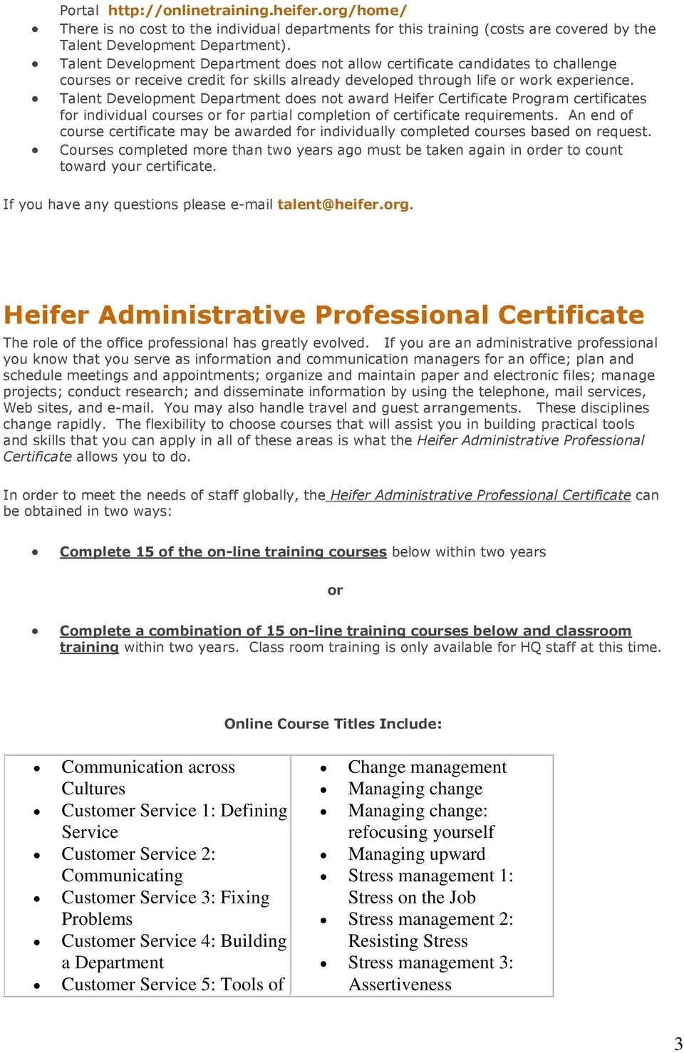 Talent Development Department does not award Heifer Certificate Program certificates for individual courses or for partial completion of certificate requirements.