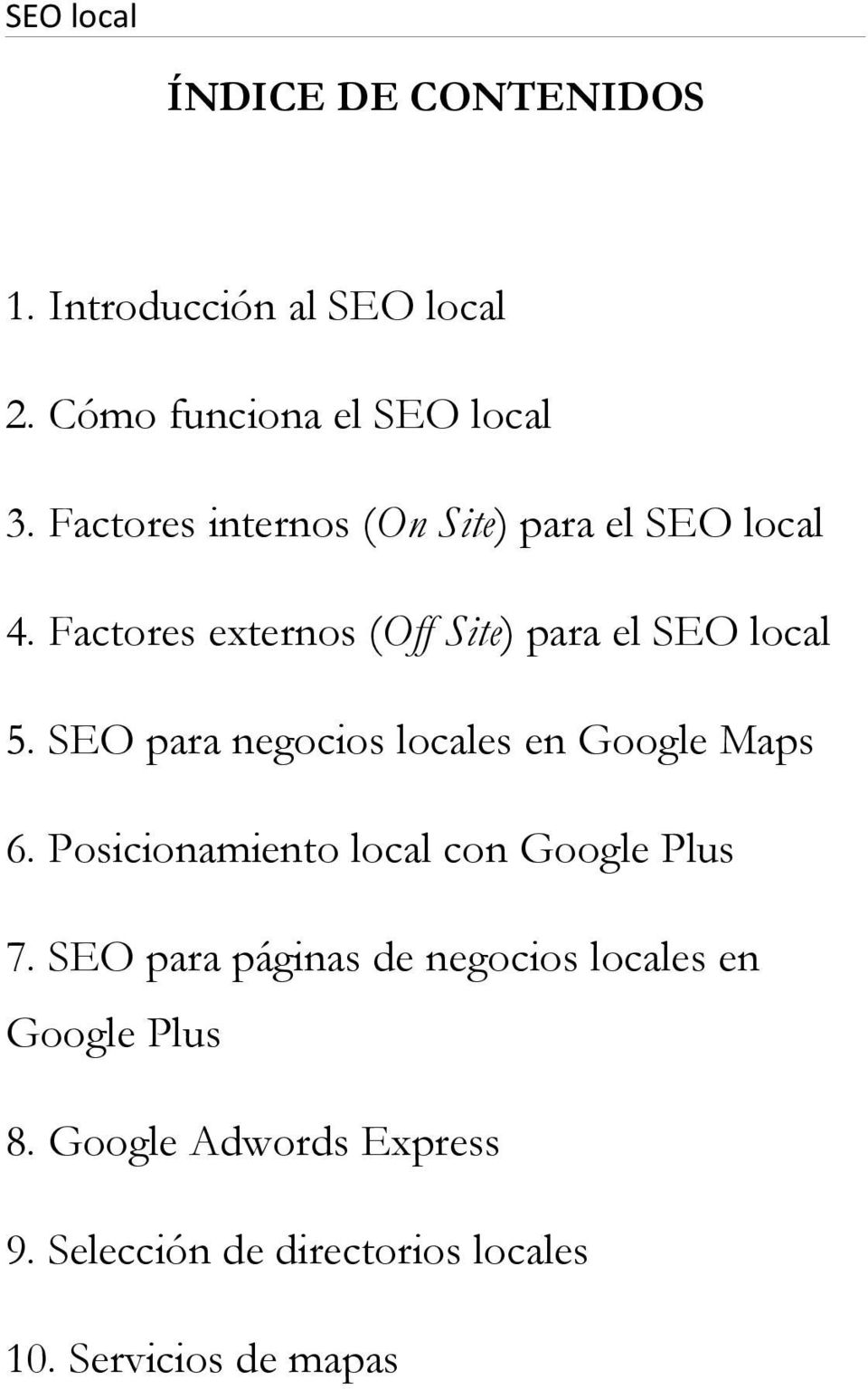 SEO para negocios locales en Google Maps 6. Posicionamiento local con Google Plus 7.
