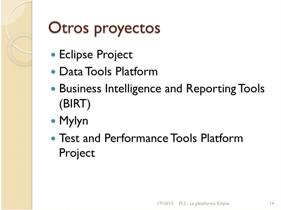 Tools (BIRT) Mylyn Test and Performance Tools