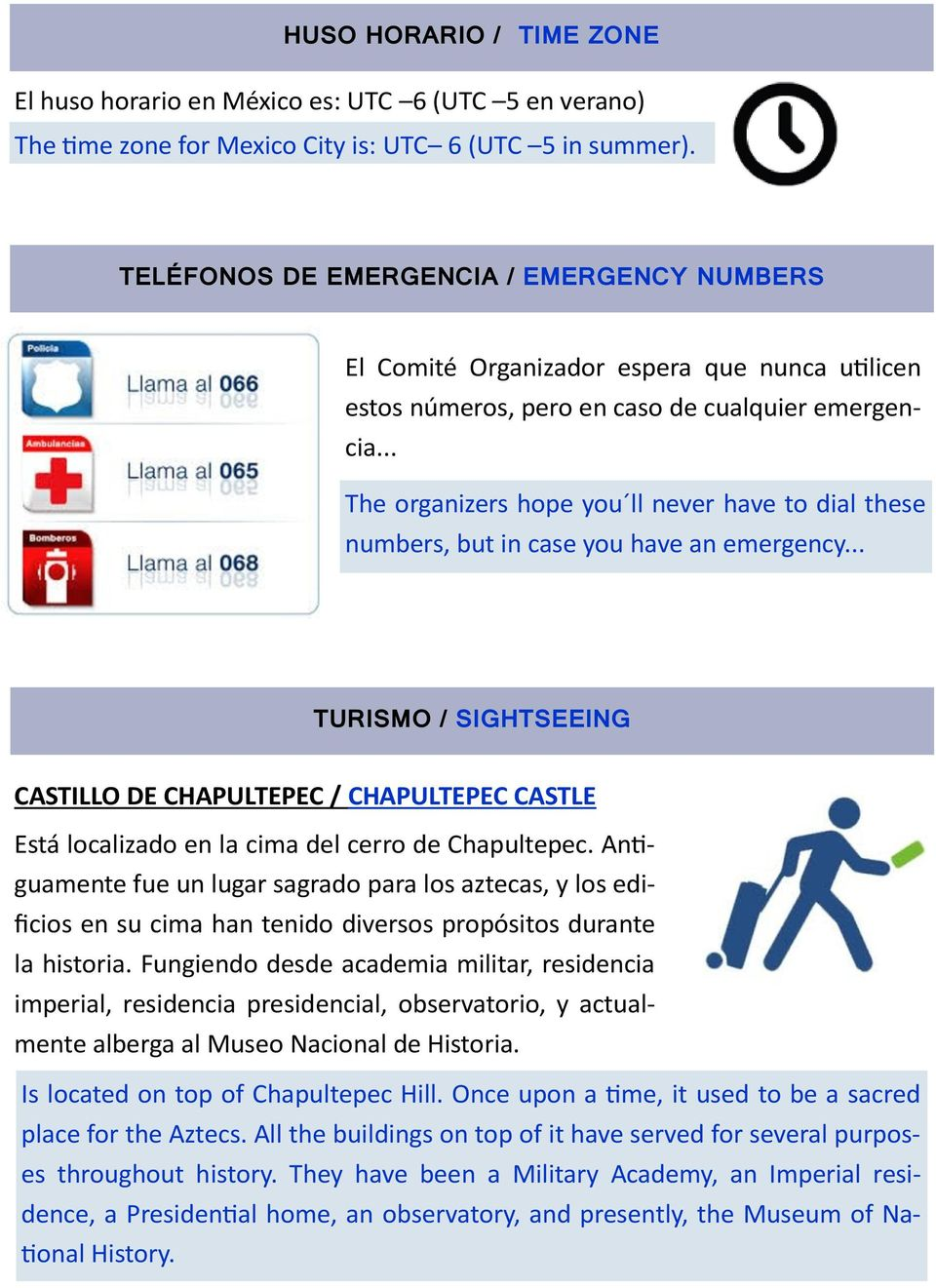 .. The organizers hope you ll never have to dial these numbers, but in case you have an emergency.