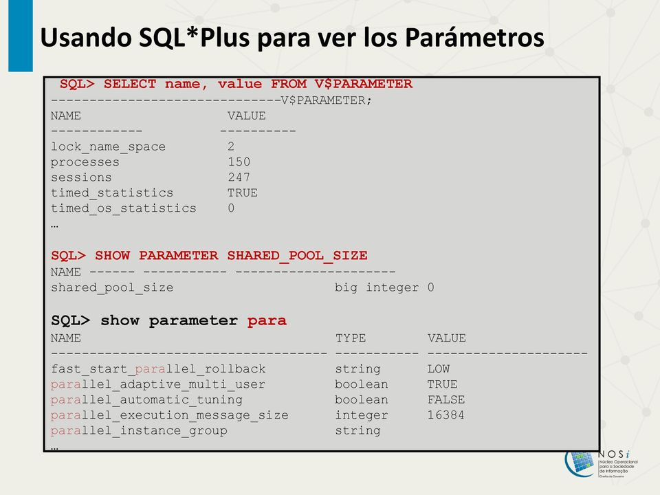 --------------------- shared_pool_size big integer 0 SQL> show parameter para NAME TYPE VALUE ------------------------------------ ----------- ---------------------