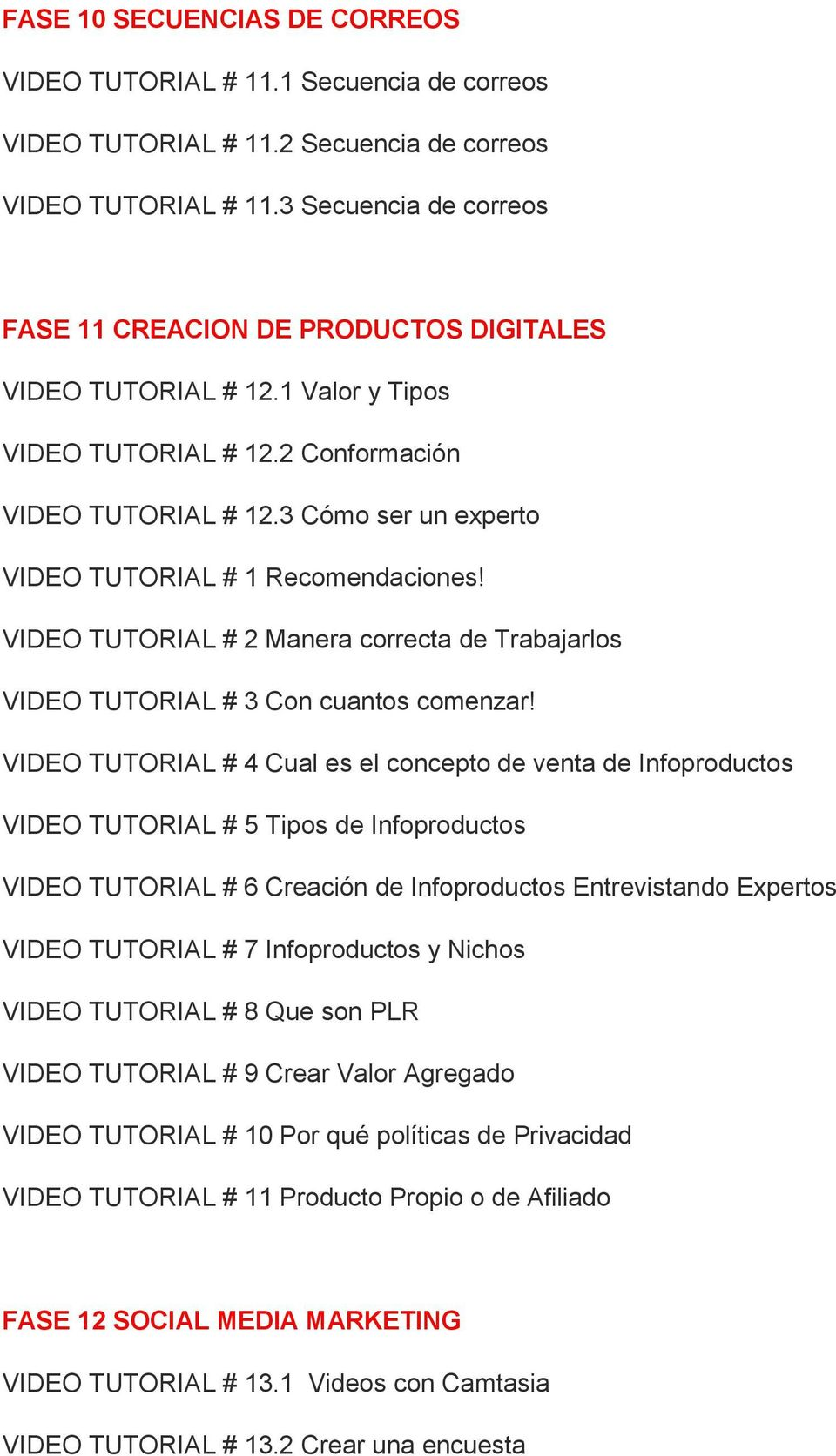 3 Cómo ser un experto VIDEO TUTORIAL # 1 Recomendaciones! VIDEO TUTORIAL # 2 Manera correcta de Trabajarlos VIDEO TUTORIAL # 3 Con cuantos comenzar!