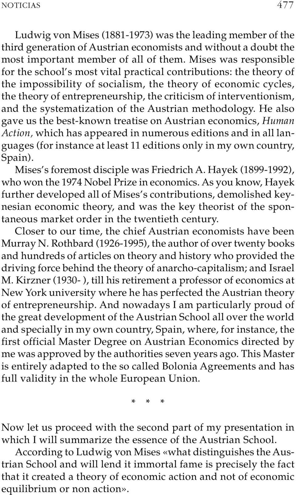 of interventionism, and the systematization of the Austrian methodology.