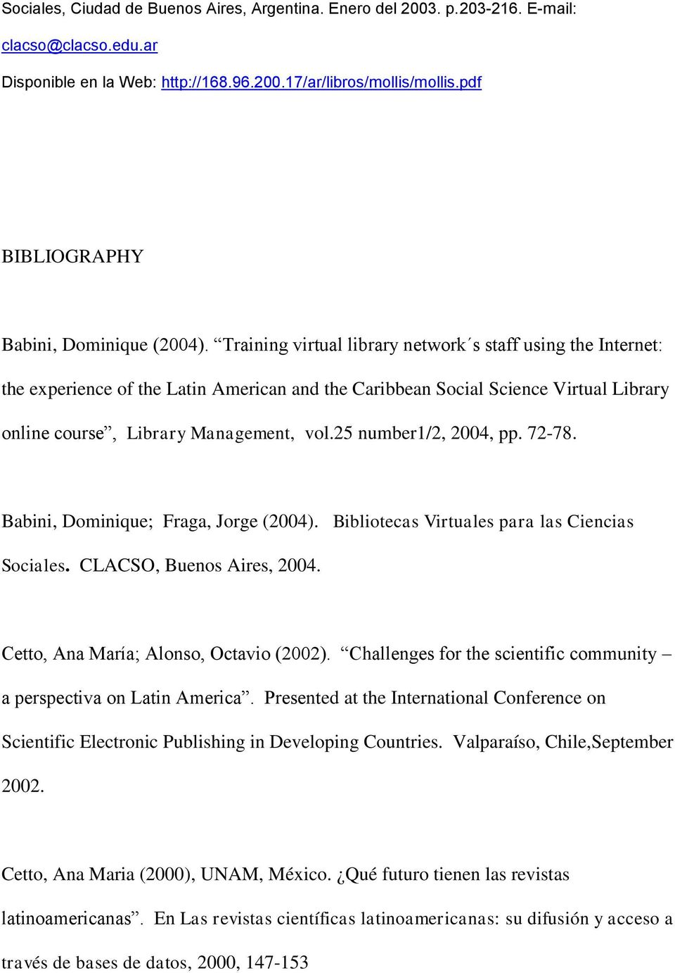 Training virtual library network s staff using the Internet: the experience of the Latin American and the Caribbean Social Science Virtual Library online course, Library Management, vol.
