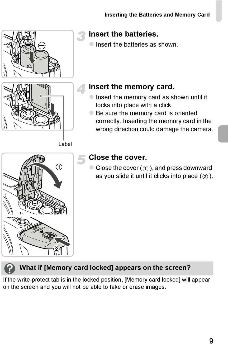 Inserting the memory card in the wrong direction could damage the camera. Label Close the cover.