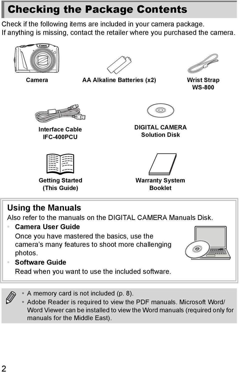 manuals on the DIGITAL CAMERA Manuals Disk. Camera User Guide Once you have mastered the basics, use the camera s many features to shoot more challenging photos.