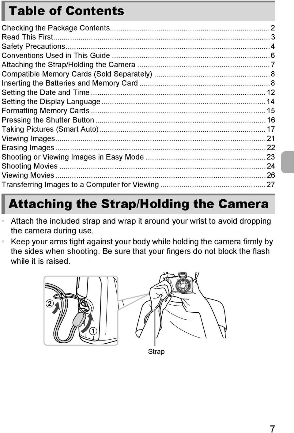 ..15 Pressing the Shutter Button...16 Taking Pictures (Smart Auto)... 17 Viewing Images... 21 Erasing Images... 22 Shooting or Viewing Images in Easy Mode...23 Shooting Movies... 24 Viewing Movies.