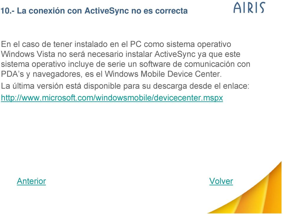 serie un software de comunicación con PDA s y navegadores, es el Windows Mobile Device Center.