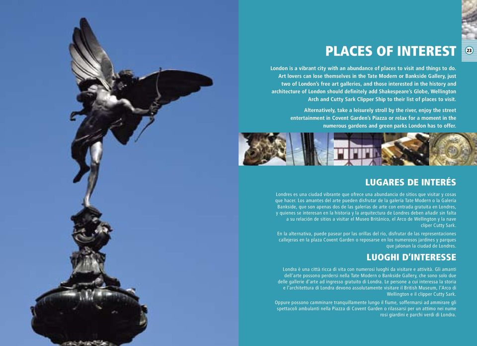 Shakespeare s Globe, Wellington Arch and Cutty Sark Clipper Ship to their list of places to visit.