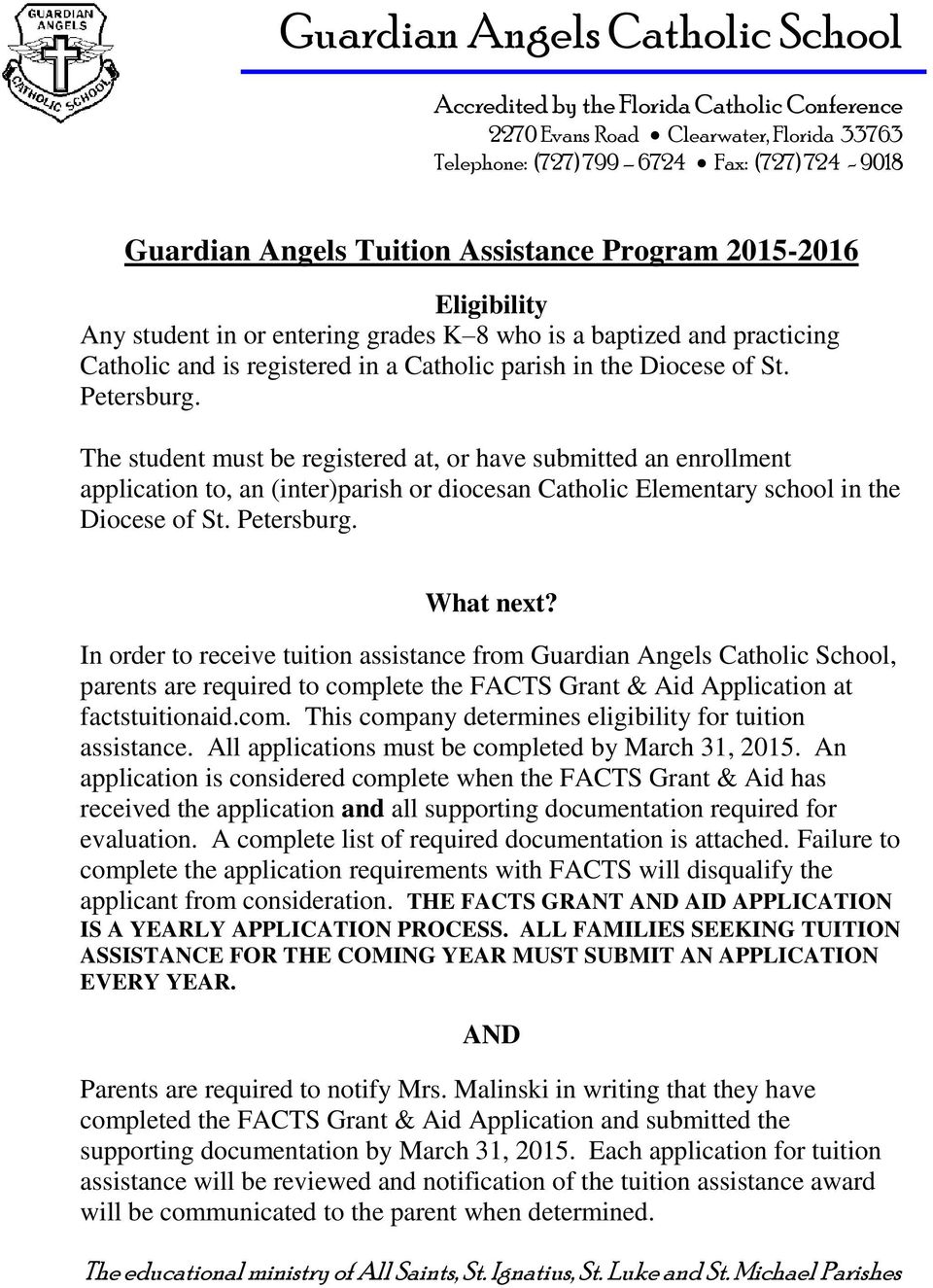 The student must be registered at, or have submitted an enrollment application to, an (inter)parish or diocesan Catholic Elementary school in the Diocese of St. Petersburg. What next?