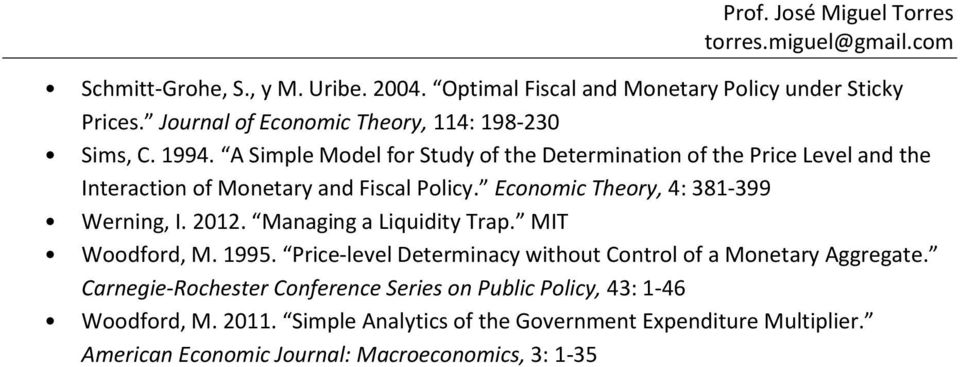 2012. Managing a Liquidity Trap. MIT Woodford, M. 1995. Price-level Determinacy without Control of a Monetary Aggregate.