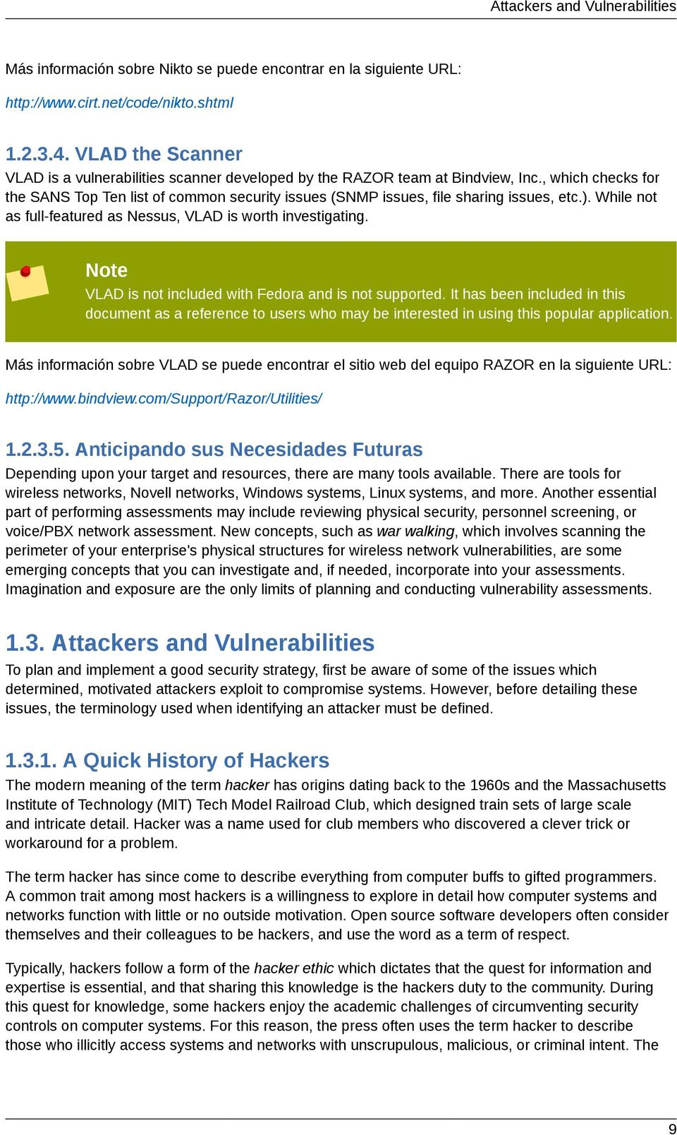 , which checks for the SANS Top Ten list of common security issues (SNMP issues, file sharing issues, etc.). While not as full-featured as Nessus, VLAD is worth investigating.