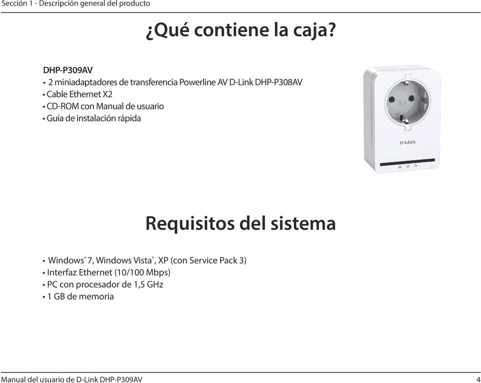 CD-ROM con Manual de usuario Guía de instalación rápida Requisitos del sistema Windows 7, Windows