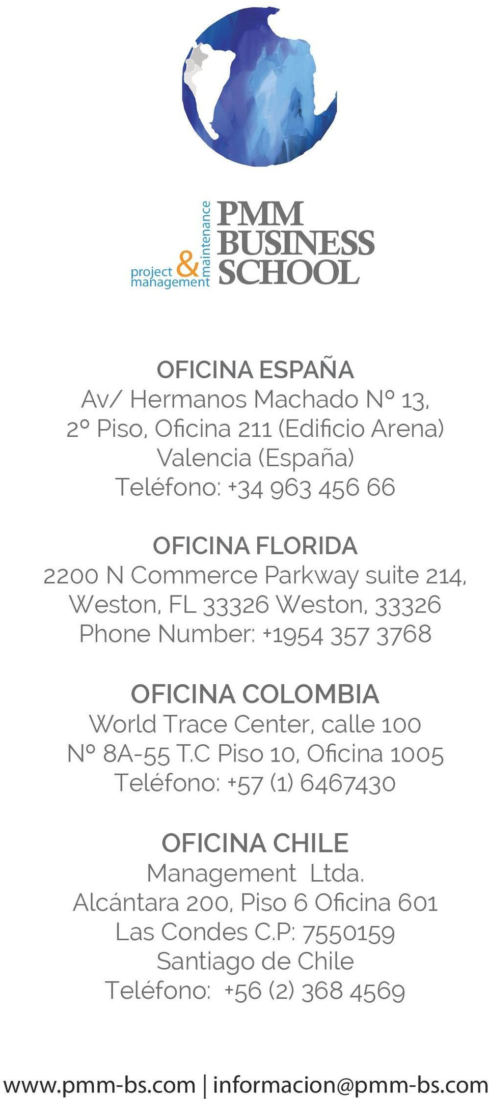 Phone Number: +1954 357 3768 OFICINA COLOMBIA World Trace Center, calle 100 Nº 8A-55 T.