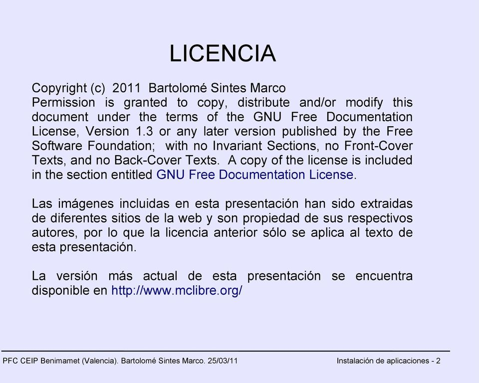 A copy of the license is included in the section entitled GNU Free Documentation License.