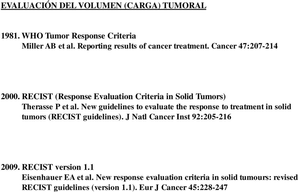 RECIST (Response Evaluation Criteria in Solid Tumors) Therasse P et al.