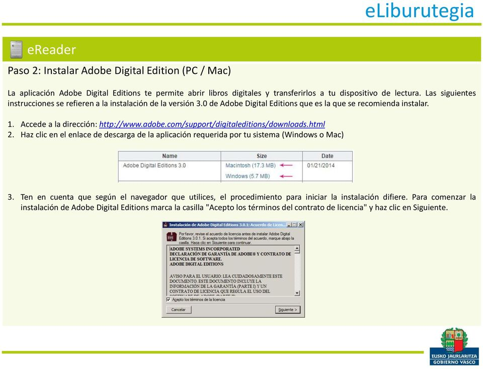 com/support/digitaleditions/downloads.html 2. Haz clic en el enlace de descarga de la aplicación requerida por tu sistema (Windows o Mac) 3.