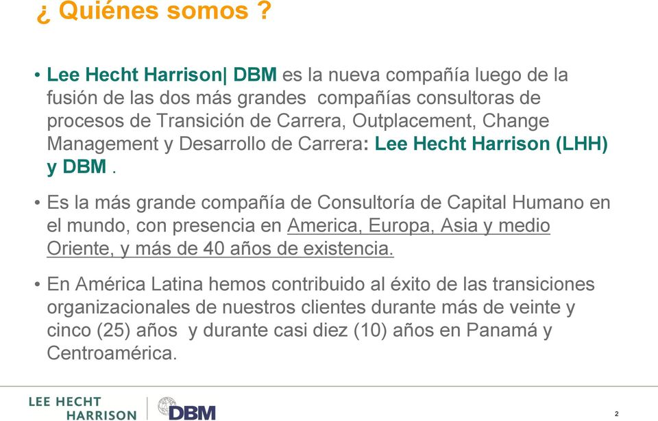 Outplacement, Change Management y Desarrollo de Carrera: Lee Hecht Harrison (LHH) y DBM.