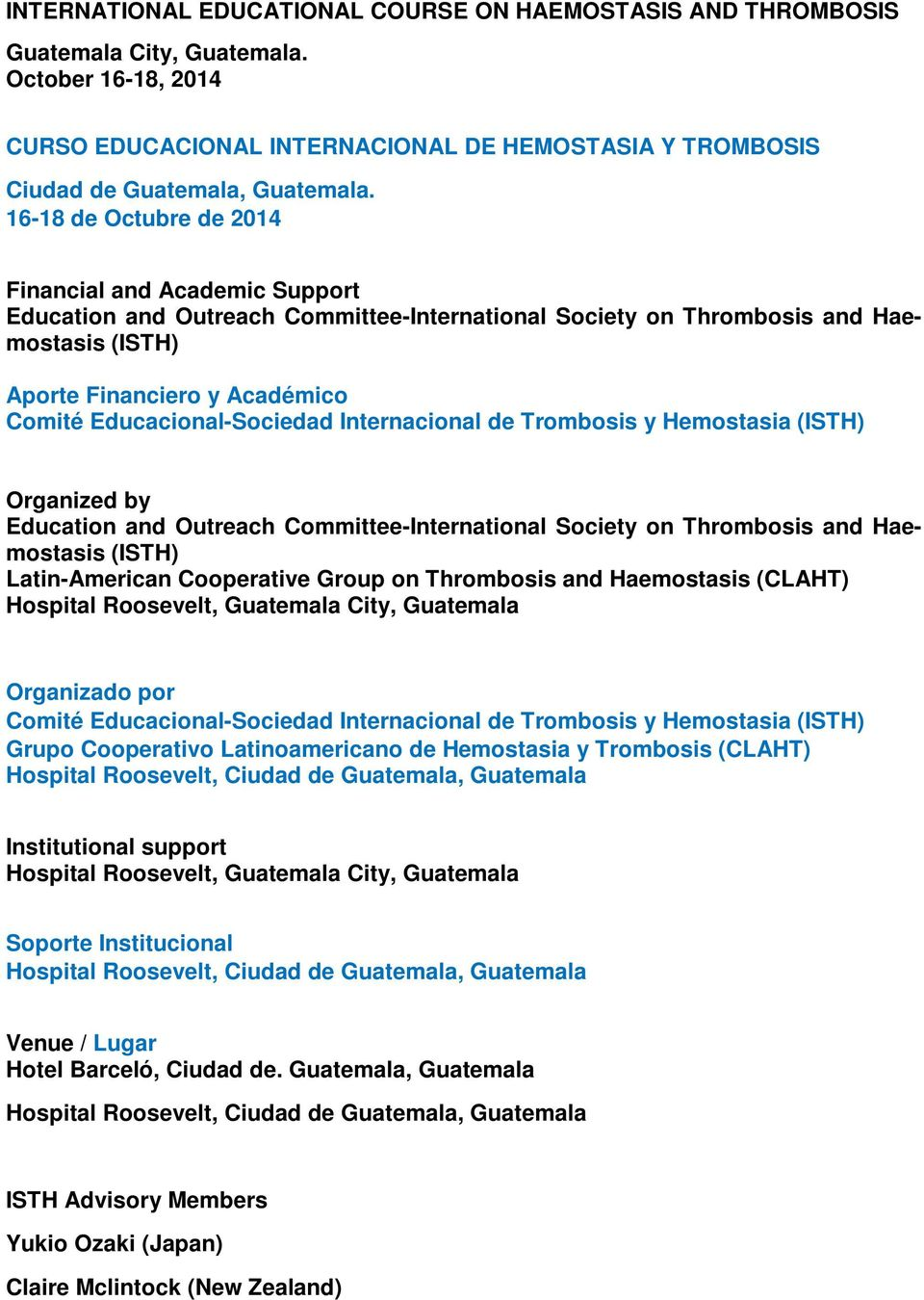 Educacional-Sociedad Internacional de Trombosis y Hemostasia (ISTH) Organized by Education and Outreach Committee-International Society on Thrombosis and Haemostasis (ISTH) Latin-American Cooperative