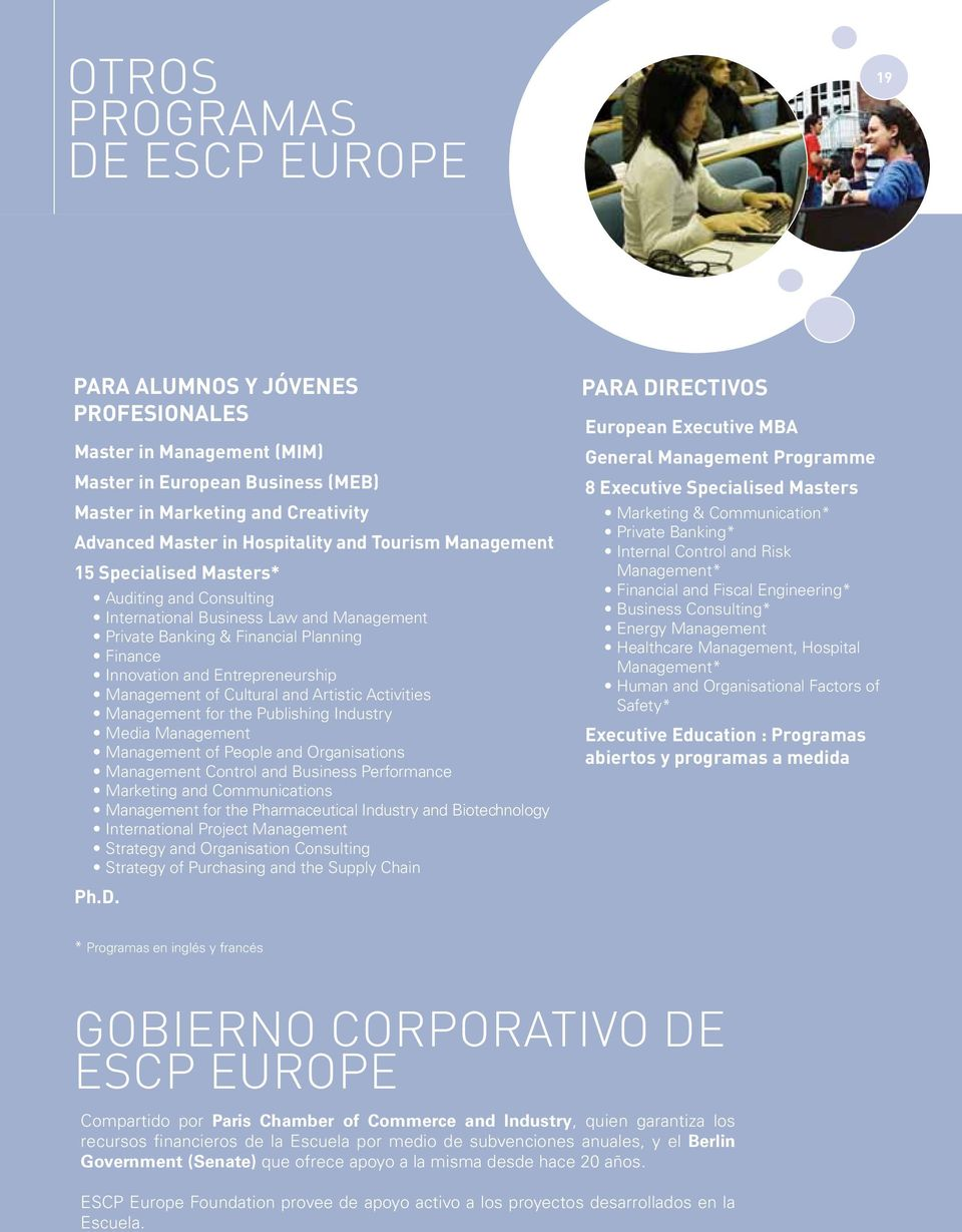 Entrepreneurship Management of Cultural and Artistic Activities Management for the Publishing Industry Media Management Management of People and Organisations Management Control and Business