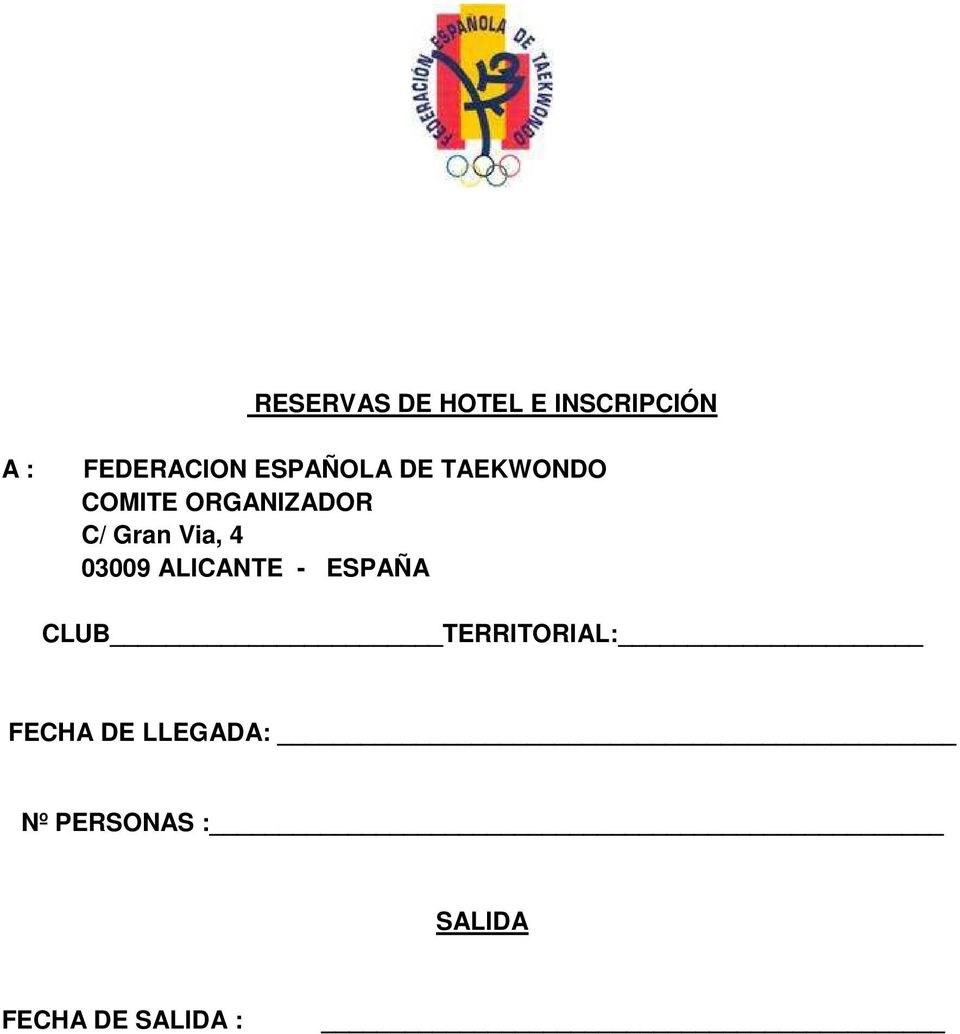 Via, 4 03009 ALICANTE - ESPAÑA CLUB TERRITORIAL: