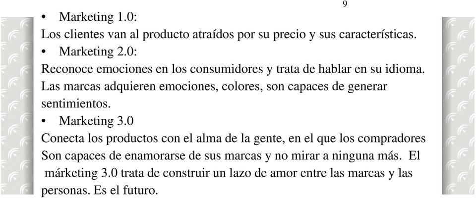 Las marcas adquieren emociones, colores, son capaces de generar sentimientos. Marketing 3.