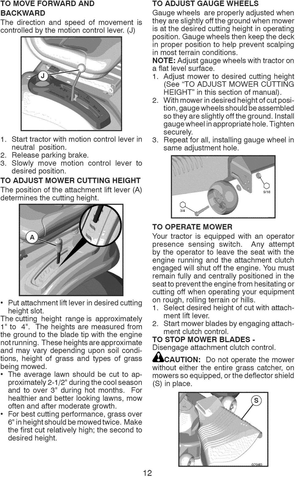 lift lever (A) TO ADJUST GAUGE WHEELS Gauge wheels are properly adjusted when they are slightly offthe ground when mower is at the desired cutting height in operating position.