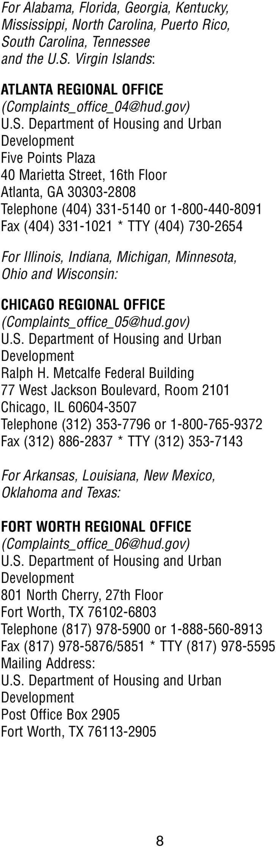 Minnesota, Ohio and Wisconsin: CHICAGO REGIONAL OFFICE (Complaints_office_05@hud.gov) Ralph H.