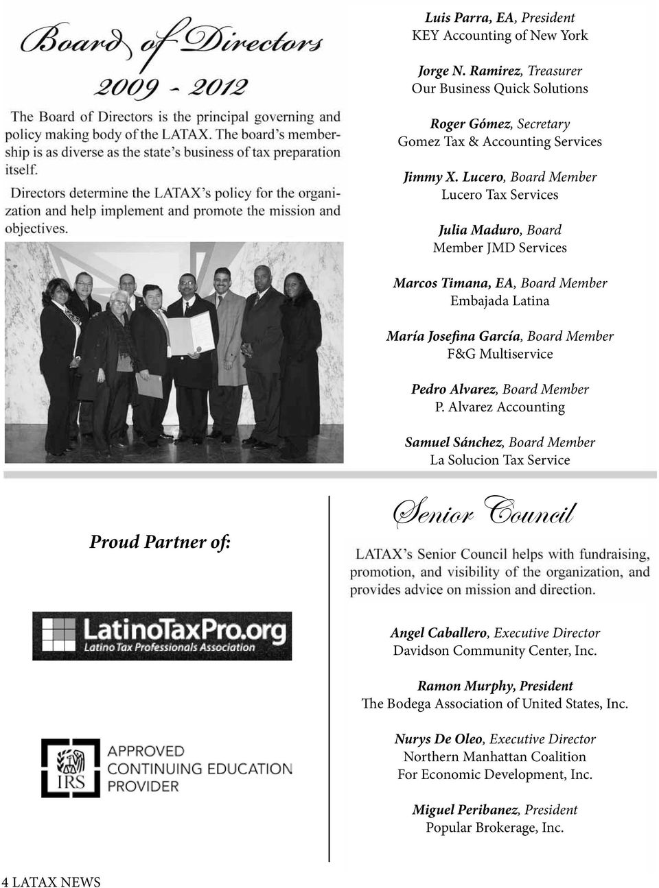 Board Member P. Alvarez Accounting Proud Partner of: Samuel Sánchez, Board Member La Solucion Tax Service Senior Council Angel Caballero, Executive Director Davidson Community Center, Inc.