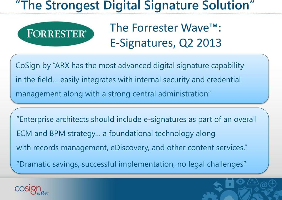 administration Enterprise architects should include e-signatures as part of an overall ECM and BPM strategy a foundational