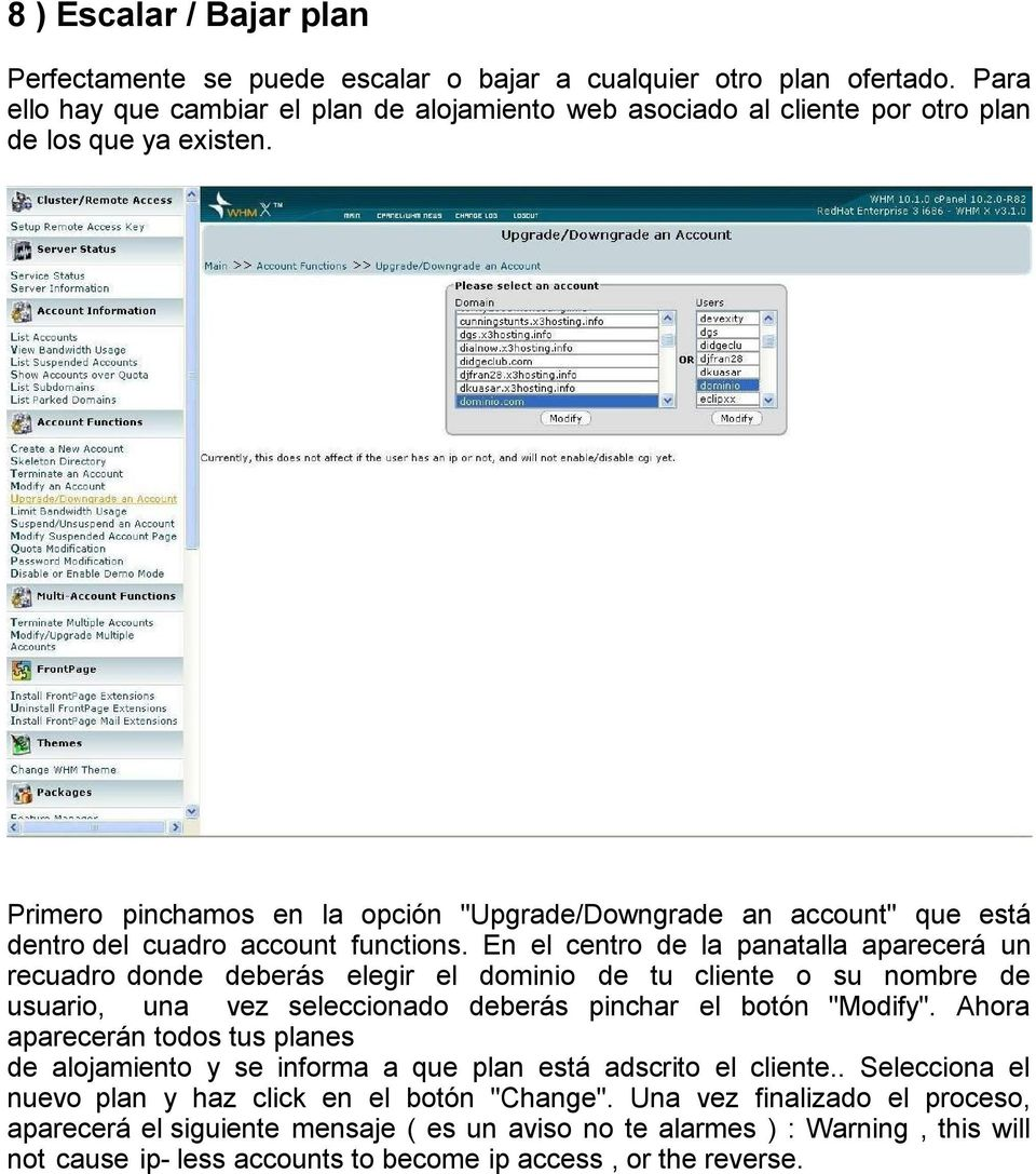 "Primero pinchamos en la opción ""Upgrade/Downgrade an account"" que está dentro del cuadro account functions."