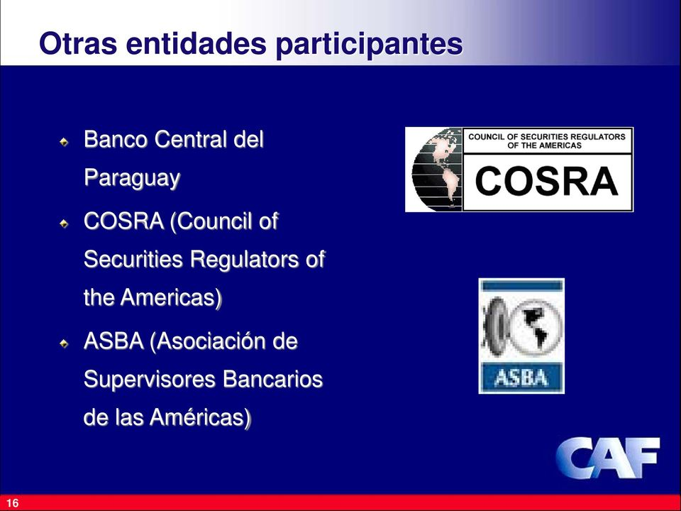 Securities Regulators of the Americas) ASBA
