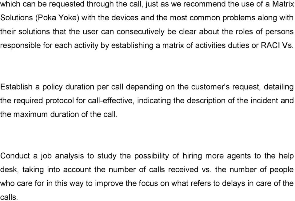 Establish a policy duration per call depending on the customer's request, detailing the required protocol for call-effective, indicating the description of the incident and the maximum duration of