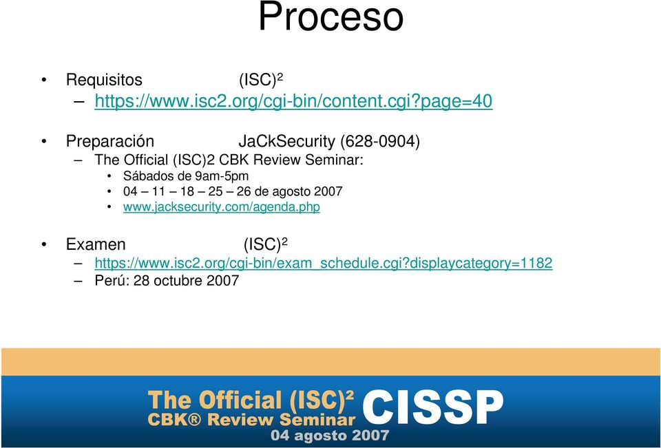 page=40 Preparación JaCkSecurity (628-0904) The Official (ISC)2 CBK Review Seminar: