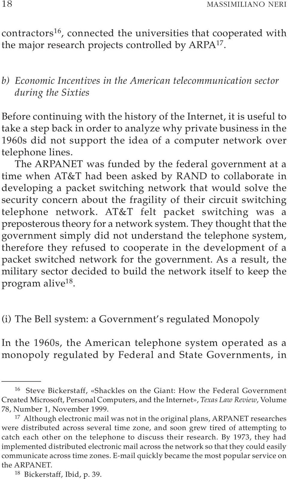 business in the 1960s did not support the idea of a computer network over telephone lines.