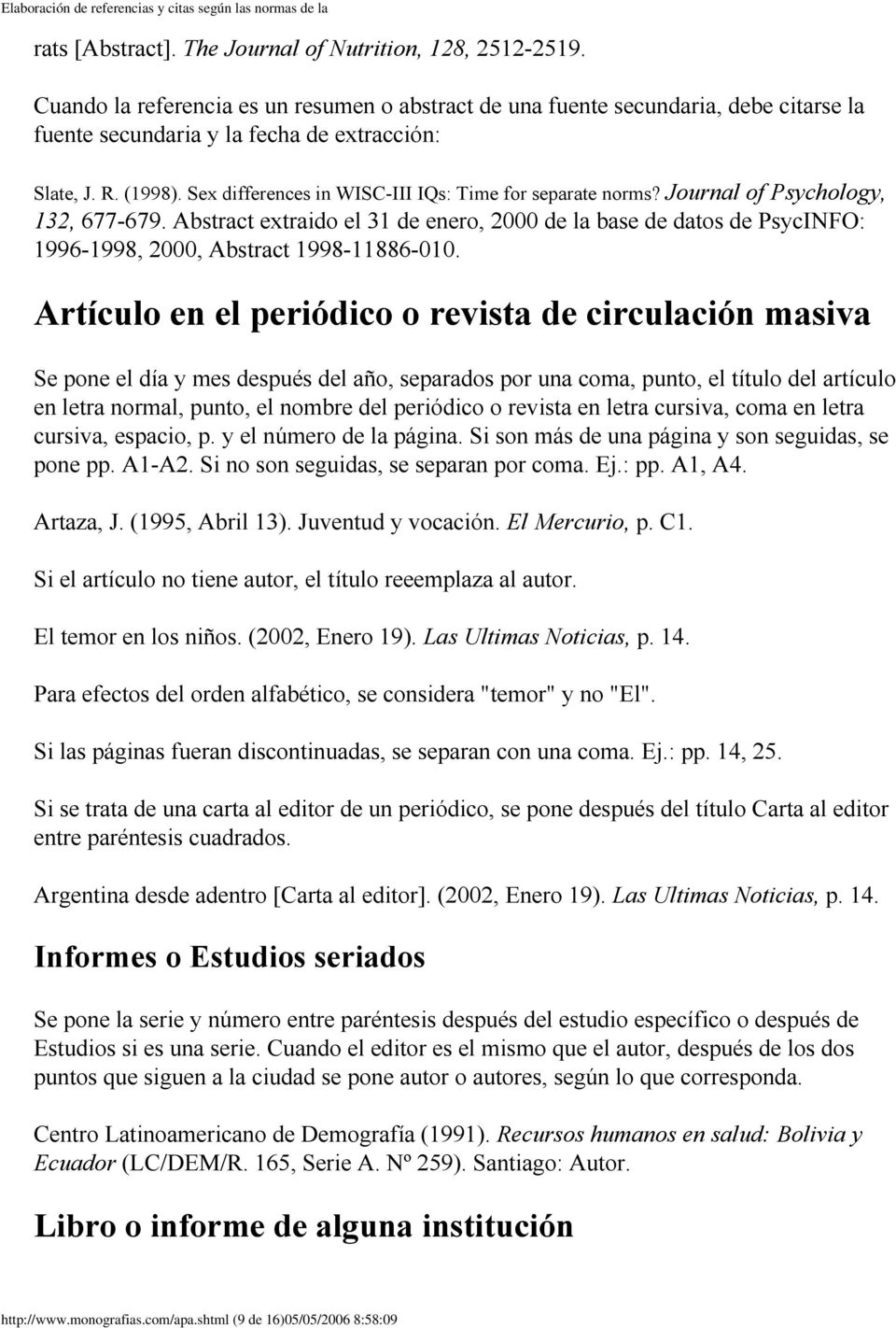 Abstract extraido el 31 de enero, 2000 de la base de datos de PsycINFO: 1996-1998, 2000, Abstract 1998-11886-010.