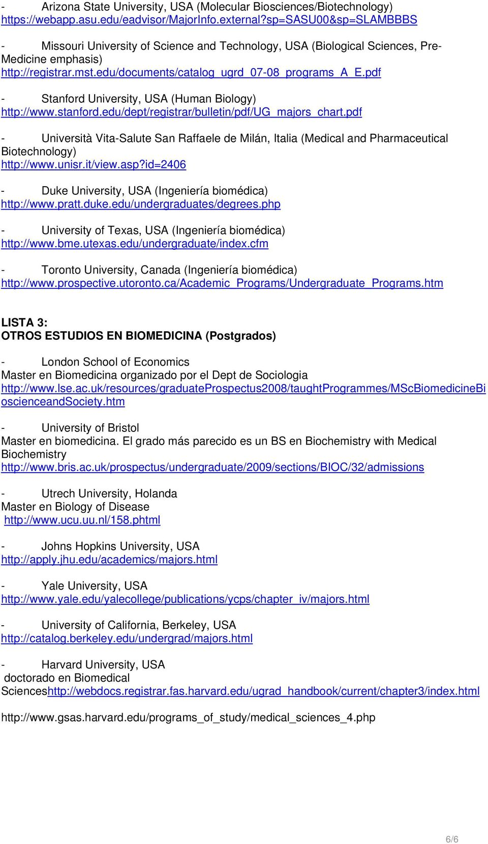 pdf - Stanford University, USA (Human Biology) http://www.stanford.edu/dept/registrar/bulletin/pdf/ug_majors_chart.