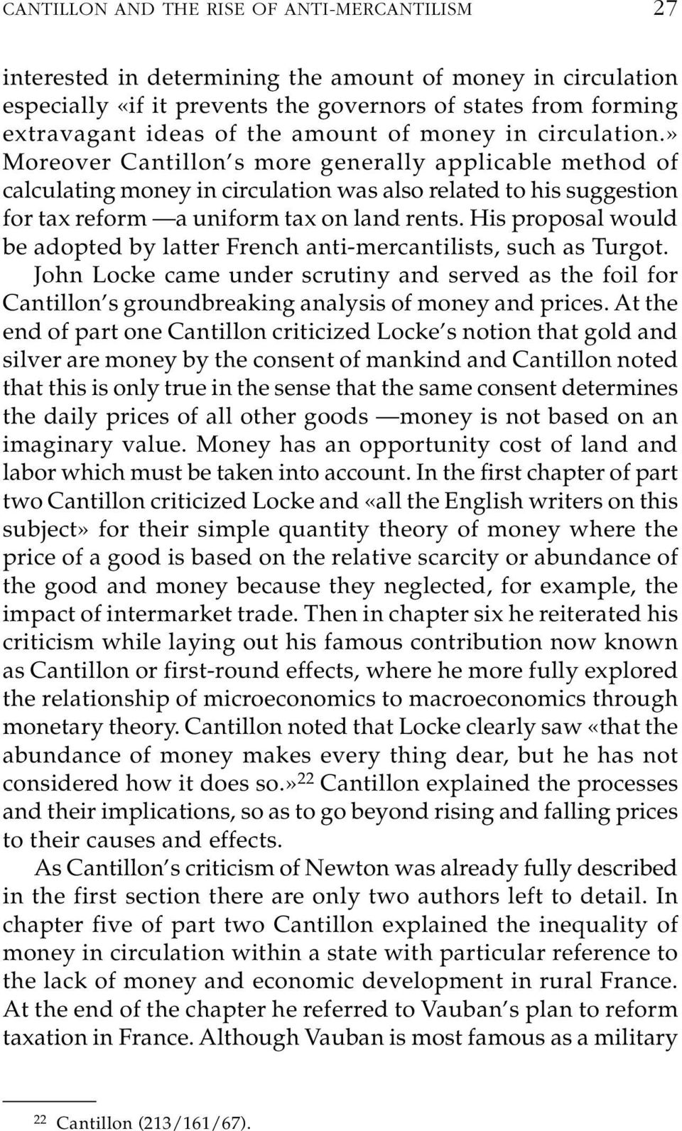 » Moreover Cantillon s more generally applicable method of calculating money in circulation was also related to his suggestion for tax reform a uniform tax on land rents.