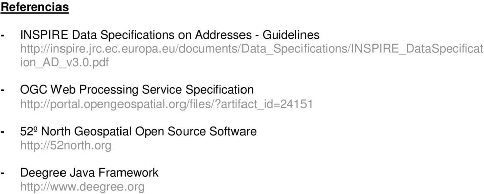 pdf - OGC Web Processing Service Specification http://portal.opengeospatial.org/files/?